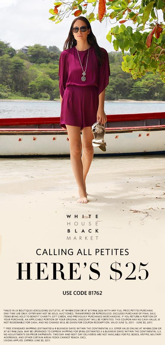 $25 Off Your Full-Price Petites Purchase + Free Shipping—NO MINIMUM PURCHASE REQUIRED. Valid in Petite Boutiques and at WHBM.com. Use Code 81762. Discover our versatile & extensive Petites Collection­. To us, it's not just about height or size. It's all about proportion. | White House Black Market