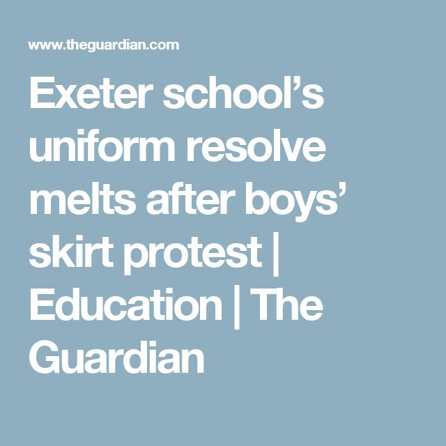 Exeter school's uniform resolve melts after boys' skirt protest | Education | The Guardian