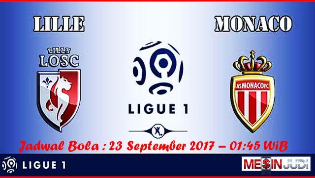 Prediksi Skor Lille Vs AS Monaco 23 September 2017