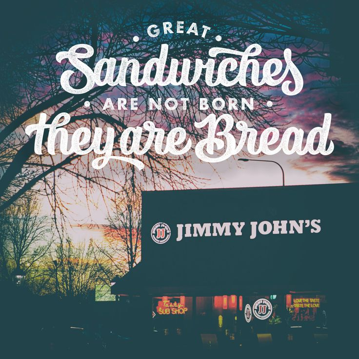 Great sandwiches are not born, they're bread.   Funny punny puns bread foodie food hungry laughs letters of life inspiration sunset photography