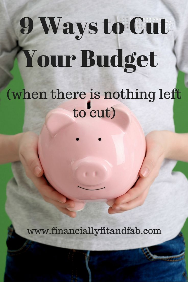 9 Ways to Cut Your Budget (when there is nothing left to cut). | Money Management | Budget | Budgeting | Save Money