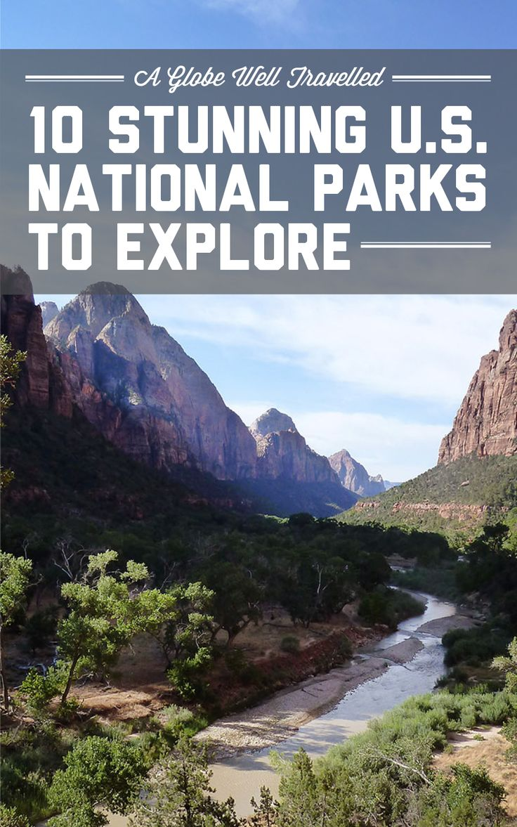 10 stunning US national parks to explore / A Globe Well Travelled