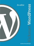 Kickstart Wordpress - Robbert Ravensbergen.   WordPress is een ideaal gereedschap om een weblog mee te maken, maar ook prima geschikt om er andere websites mee te bouwen.