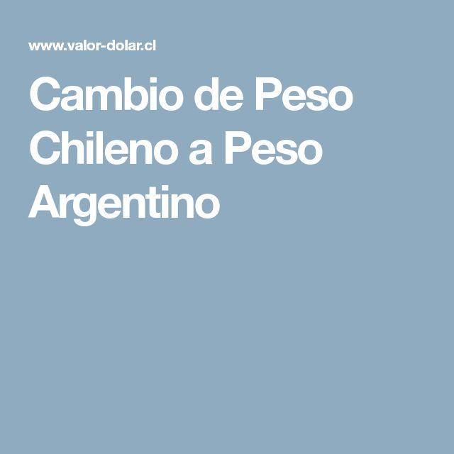 Cambio de Peso Chileno a Peso Argentino