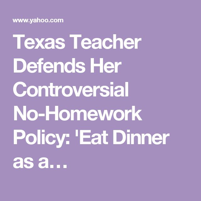 Texas Teacher Defends Her Controversial No-Homework Policy: 'Eat Dinner as a…