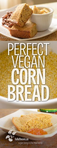 This vegan cornbread, so rich in texture and taste, is a great compliment to almost any meal. It's perfect cornbread - at fullofbeans.us! :-)