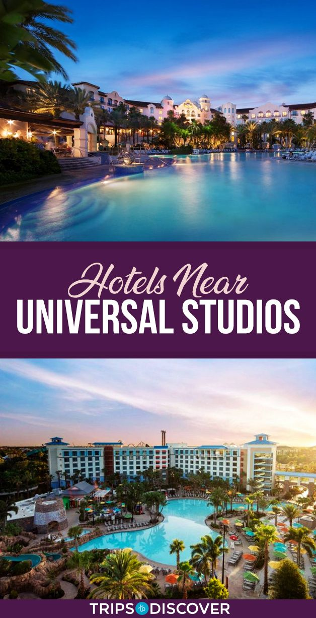 12 Best Hotels Near Universal Studios Florida Florida Travel