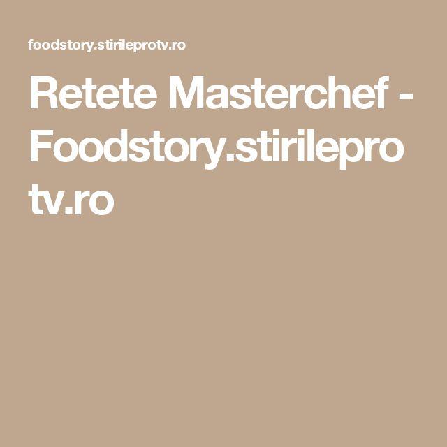 Retete Masterchef - Foodstory.stirileprotv.ro