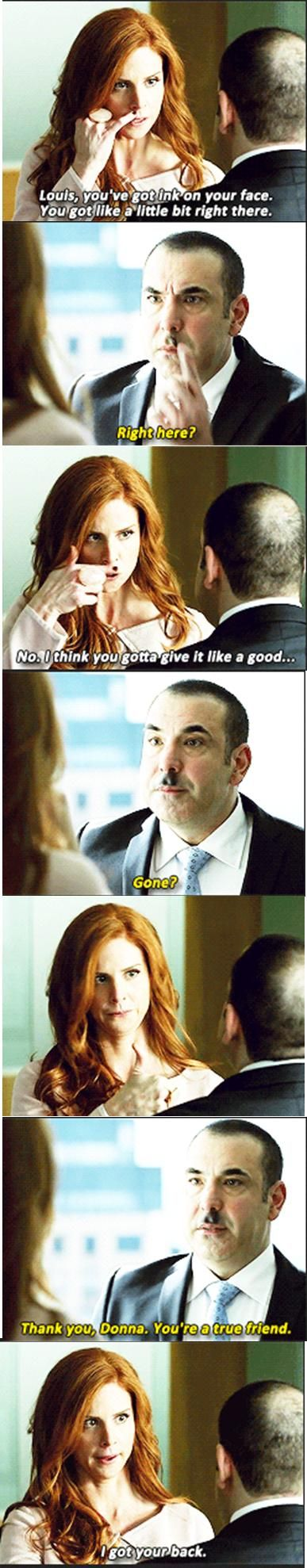 Suits--Donna Paulsen is my favorite.