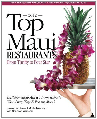Top Maui Restaurants 2012: From Thrifty to Four « Library User Group