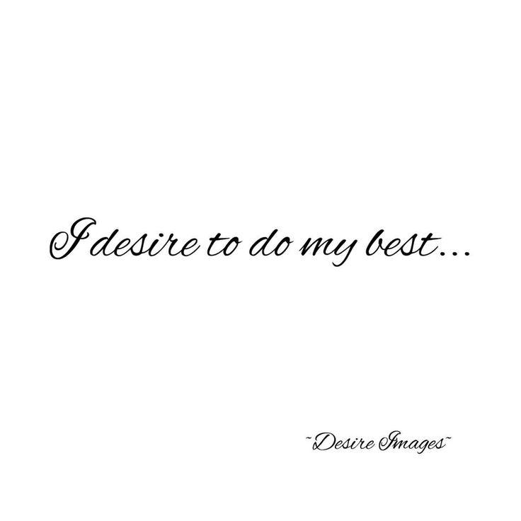 I desire to do my best