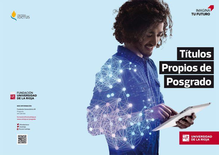 Oferta de Títulos Propios de Posgrados: Másteres, Expertos y Certificados http://fundacion.unirioja.es/formacion_secciones/view/6/formacion-de-posgrado
