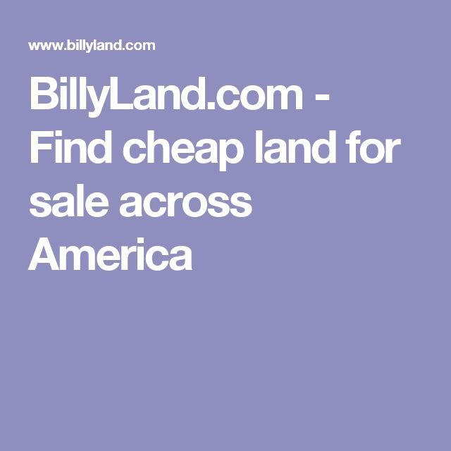 BillyLand.com - Find cheap land for sale across America