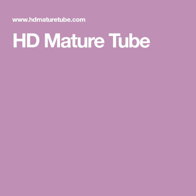 HD Mature Tube