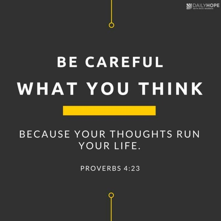 Be Careful What You Think, Because Your Thoughts Run Your Life.u201d (Proverbs  NCV) The Battle For Sexual Purity Starts In Your Mind.