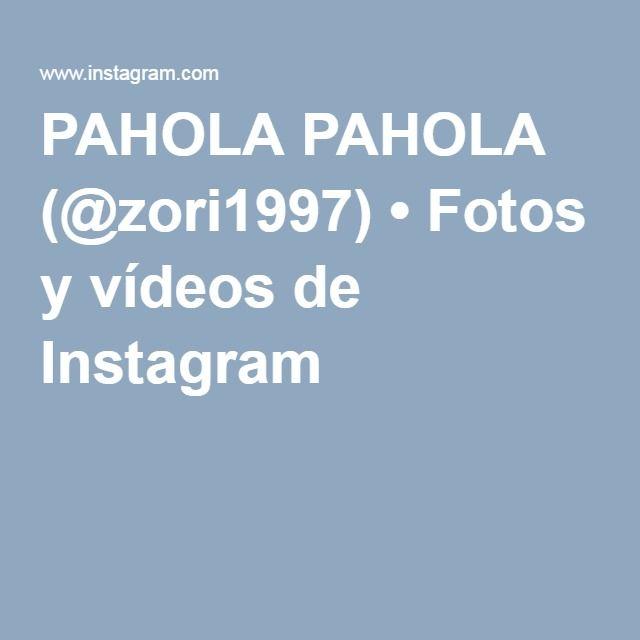 PAHOLA PAHOLA (@zori1997) • Fotos y vídeos de Instagram