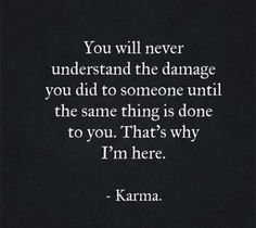 Karma is the best way to revenge