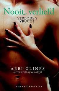 Verboden Vrucht Nooit Verliefd-Abbi Glines-boek cover voorzijde