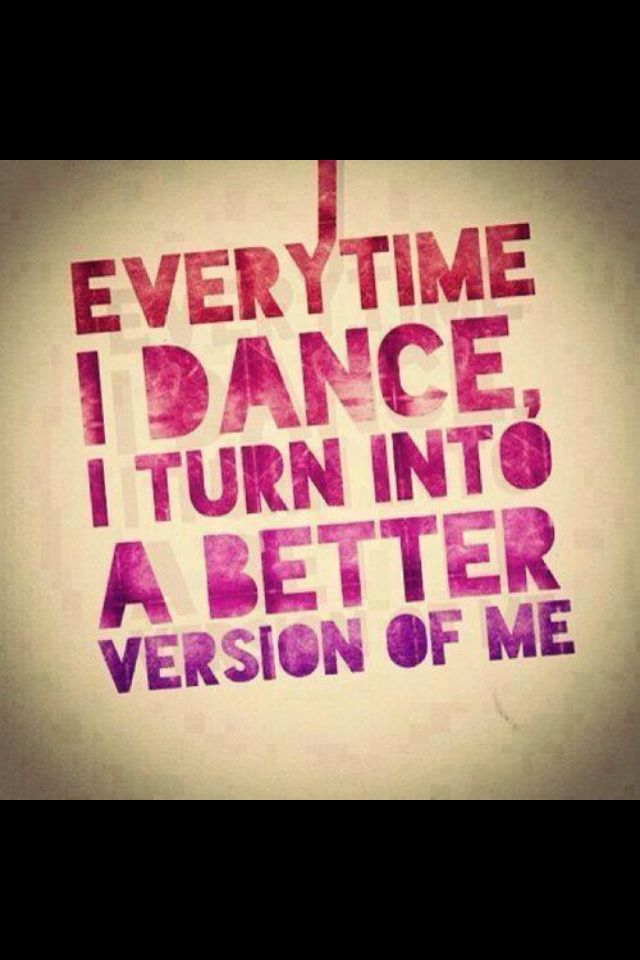 So my quote !  I feel more free, optimistic on the dance floor! For sure :-)