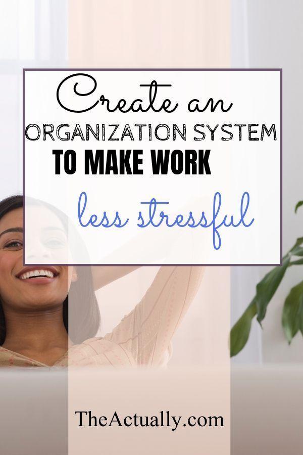 How To Get Organized At Work In 2020 Stress Work Stress Organization