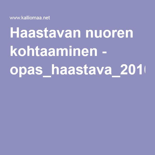 Haastavan nuoren kohtaaminen - opas_haastava_2010.pdf