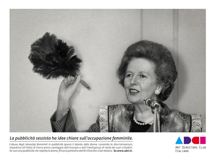 Margaret Thatcher  Sexist advertising has clear ideas on women's employment.  Stop stereotyping. Start from yourself.