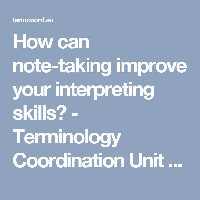 How can note-taking improve your interpreting skills? - Terminology Coordination Unit [DGTRAD] - European Parliament