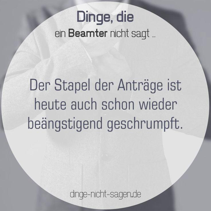 Der Stapel der Anträge ist heute wieder beängstigend geschrumpft.  Mehr Sprüche: www.dinge-nicht-sagen.de  #Anträge #Beamte