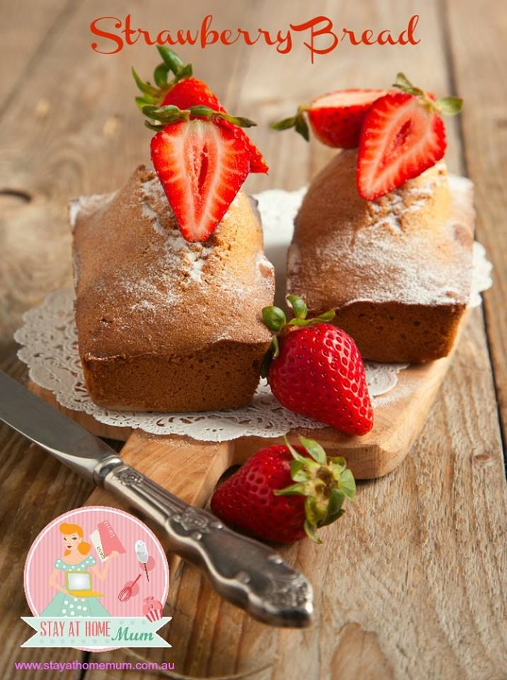 Strawberry Bread | Stay at Home Mum