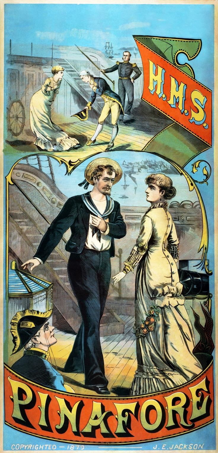 An old poster for HMS Pinafore. Josephine is my favorite G character of all time... of all time! (Except...maybe the Pirate King)