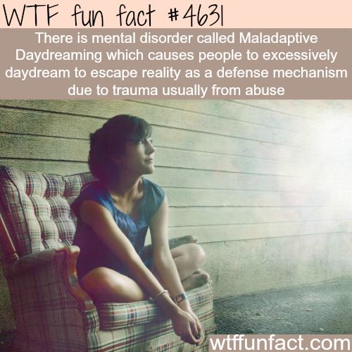 Mental disorder for people who daydream excessively - WTF fun facts