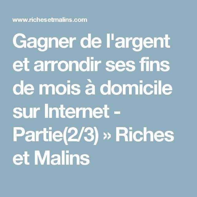 Gagner de l'argent et arrondir ses fins de mois à domicile sur Internet - Partie(2/3) » Riches et Malins