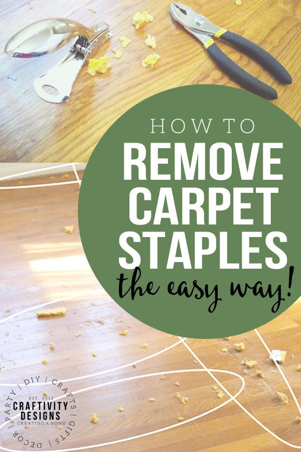 How To Remove Carpet Staples From Wood Floors The Easy Way Removing Carpet Cleaning Hacks House Cleaning Tips
