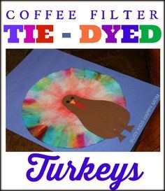 Coffee Filter Tie-Dye Turkeys. Colorful kids' craft for Thanksgiving.