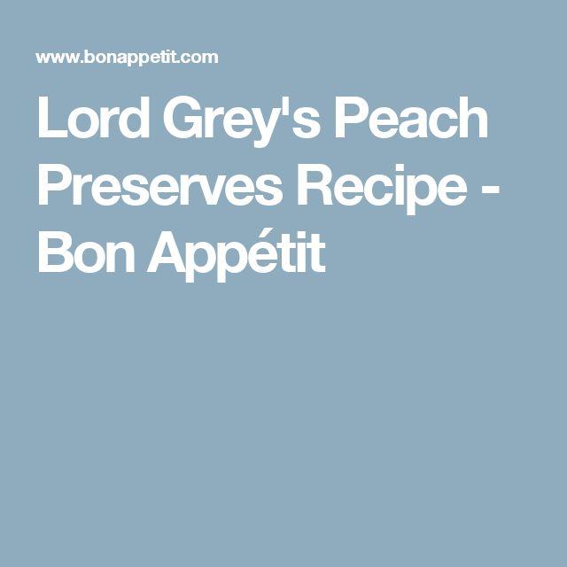 Lord Grey's Peach Preserves Recipe - Bon Appétit