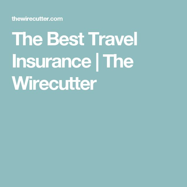 The Best Travel Insurance | The Wirecutter