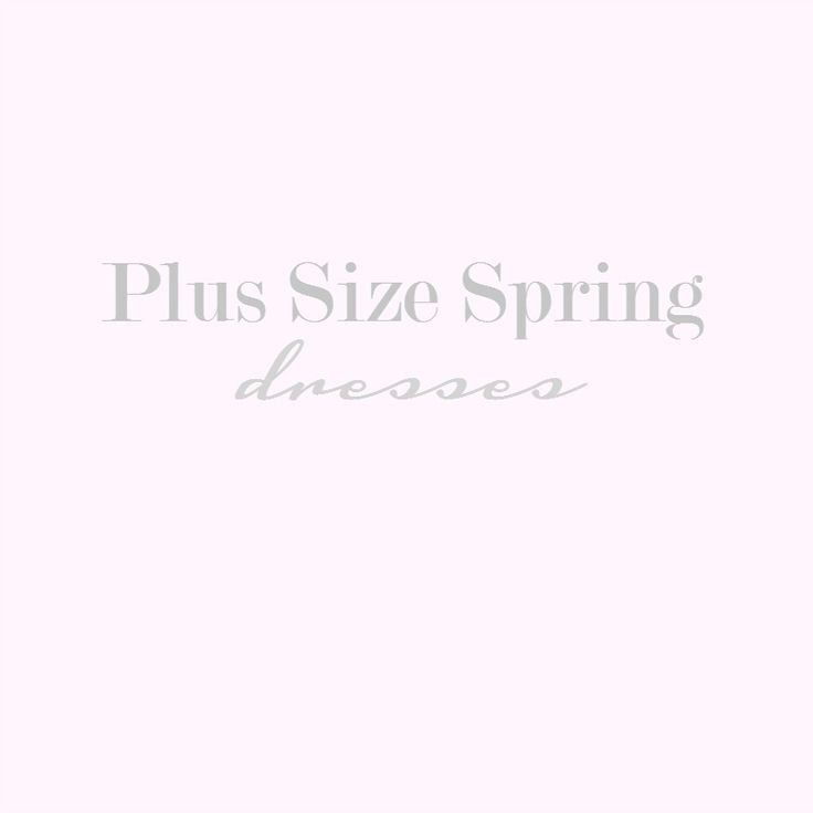 Warmer weather is coming and it's time to start you search for some new Plus Size Spring Dresses!