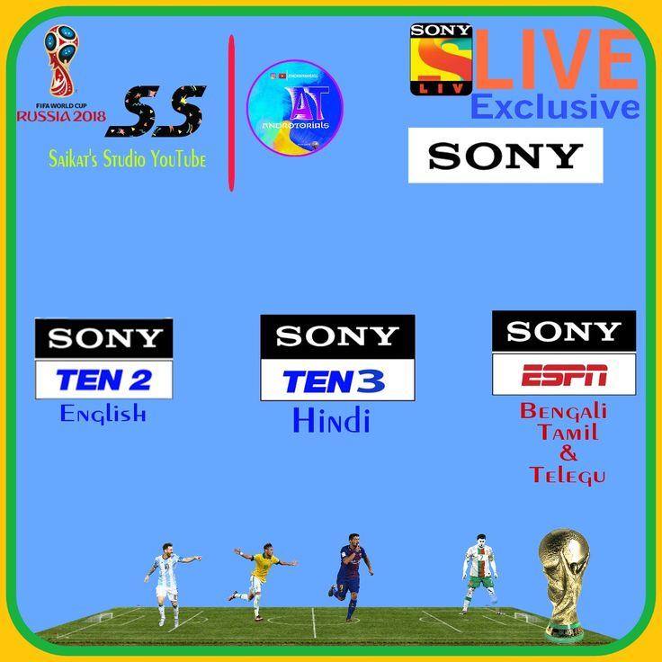 Fifa World Cup Russia v2k18  Only on Sony Pictures Networks Sports Enter10 Sony Ten 2 Sony Ten 3 Sony ESPN Sony ESPN Ba… | Live tv, Live tv streaming, Sony pictures