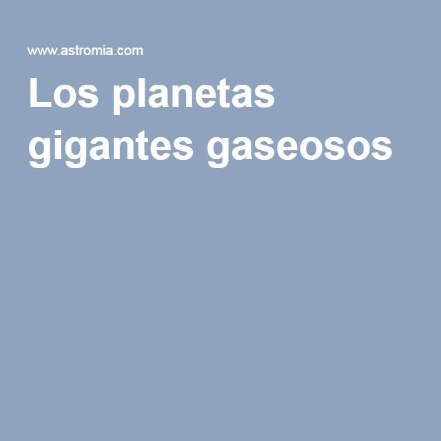 Los planetas gigantes gaseosos