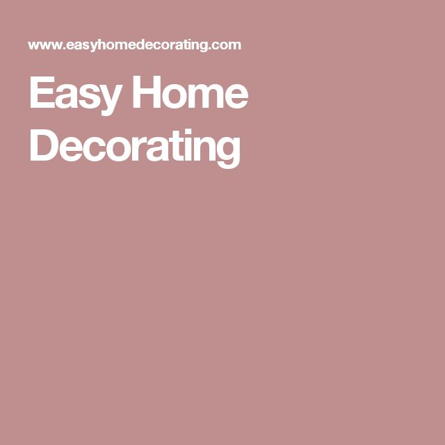 Easy Home Decorating