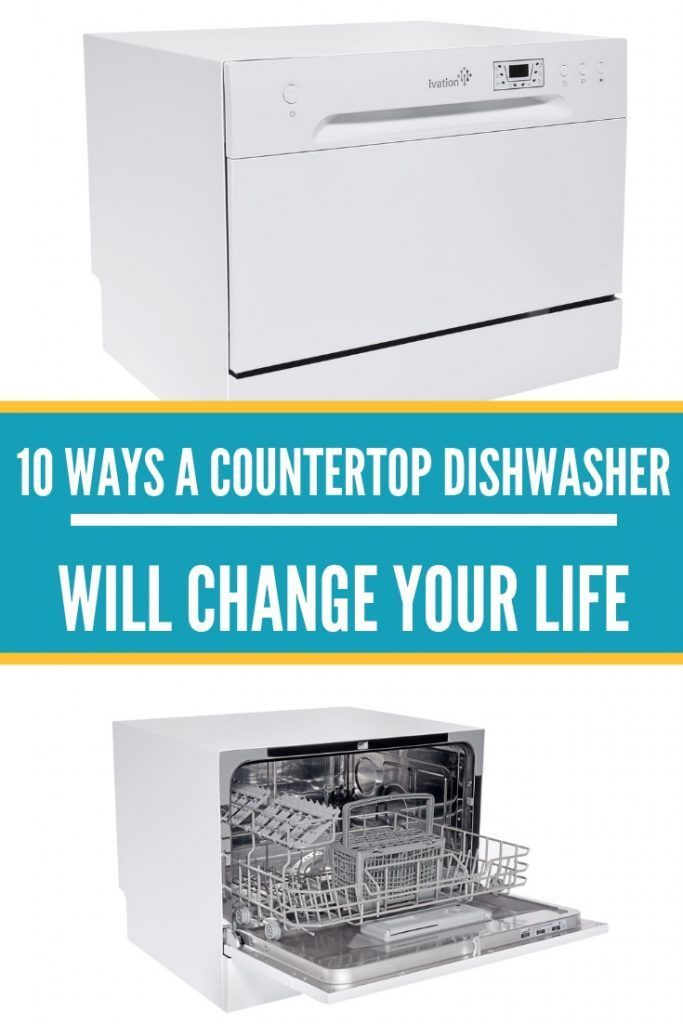 10 Ways A Countertop Dishwasher Will Change Your Life Countertop