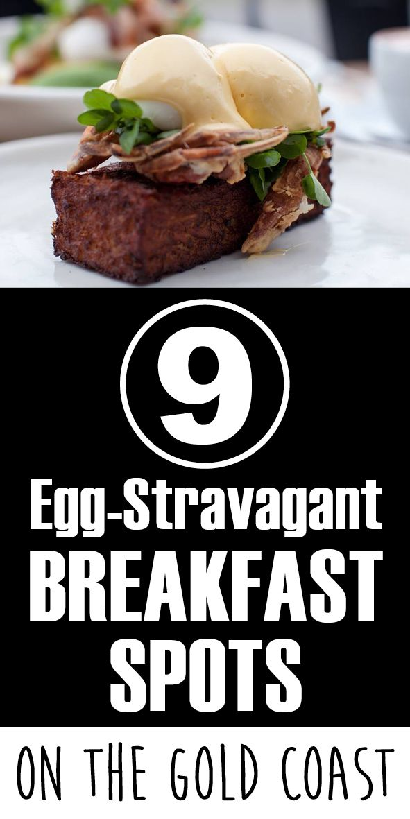 We've listed the 9 best breakfast spots to get your egg fix on the Gold Coast!