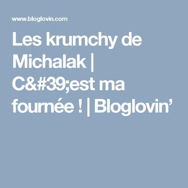 Les krumchy de Michalak | C'est ma fournée ! | Bloglovin'