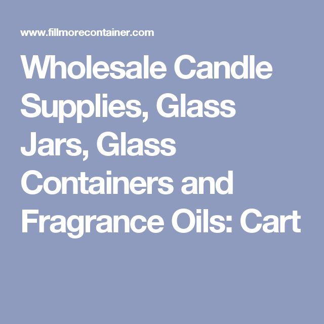 Wholesale Candle Supplies, Glass Jars, Glass Containers and Fragrance Oils: Cart