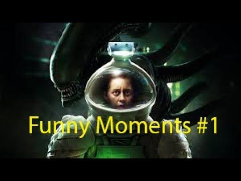 ALIEN ISOLATION: FUNNY MOMENTS #1