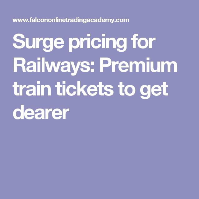 Surge pricing for Railways: Premium train tickets to get dearer