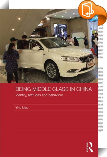 Being Middle Class in China    :  Many studies of the Chinese middle class focus on defining it and viewing its significance for economic development and its potential for sociopolitical modernisation. This book goes beyond such objective approaches and considers middle class people's subjective understanding and diverse experiences of class. Based on extensive original research including social surveys and detailed interviews, the book explores who the middle class think they are, wha...