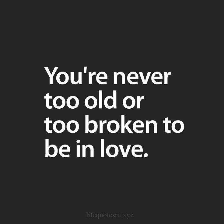 12 Year Old Love Quotes: Best 25+ Never Too Old Ideas On Pinterest