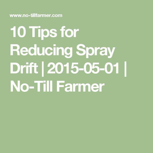 10 Tips for Reducing Spray Drift | 2015-05-01 | No-Till Farmer