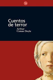 Daughter Of Moonlight: Reseña al paso #1: Cuentos de Terror - Arthur Conan Doyle
